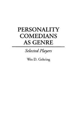 Personality Comedians as Genre: Selected Players (Hardback)