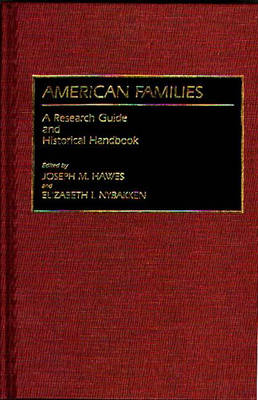 American Families: A Research Guide and Historical Handbook (Hardback)