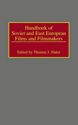 Handbook of Soviet and East European Films and Filmmakers (Hardback)
