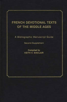 French Devotional Texts of the Middle Ages: A Bibliographic Manuscript Guide; Second Supplement (Hardback)