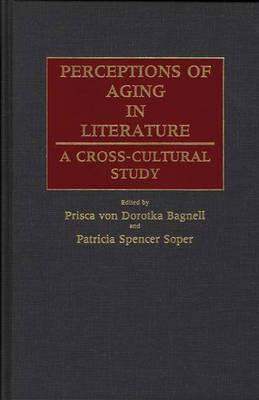 Perceptions of Aging in Literature: A Cross-Cultural Study (Hardback)