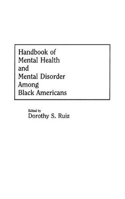 Handbook of Mental Health and Mental Disorder Among Black Americans (Hardback)