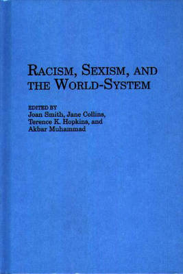 Racism, Sexism, and the World-System (Hardback)