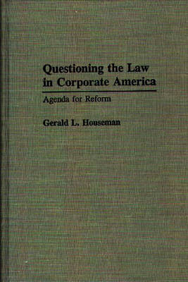 Questioning the Law in Corporate America: Agenda for Reform (Hardback)