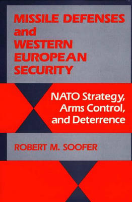 Missile Defenses and Western European Security: Nato Strategy, Arms Control, and Deterrence (Hardback)