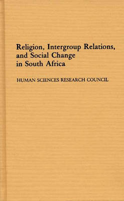 Religion, Intergroup Relations, and Social Change in South Africa (Hardback)
