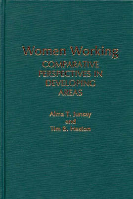 Women Working: Comparative Perspectives in Developing Areas (Hardback)
