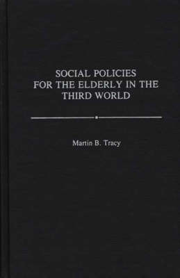 Social Policies for the Elderly in the Third World (Hardback)