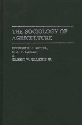 The Sociology of Agriculture (Hardback)