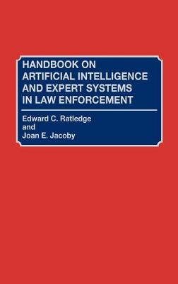 Handbook on Artificial Intelligence and Expert Systems in Law Enforcement (Hardback)