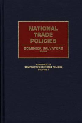 National Trade Policies - Handbook of Comparative Economic Policies (Hardback)