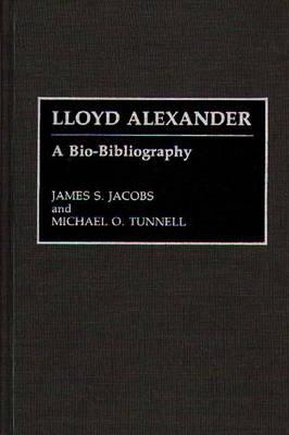 Lloyd Alexander: A Bio-Bibliography (Hardback)