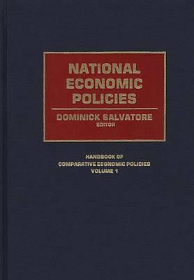 National Economic Policies - Handbook of Comparative Economic Policies (Hardback)