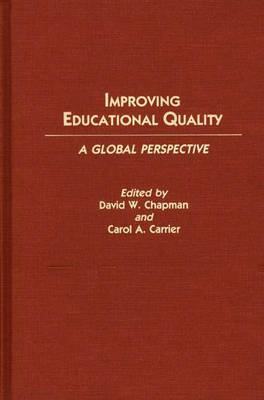 Improving Educational Quality: A Global Perspective (Hardback)