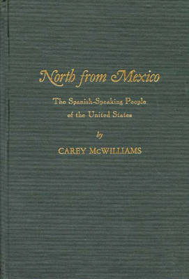 North From Mexico: The Spanish-Speaking People of the United States; Updated by Matt S. Meier, 2nd Edition (Hardback)