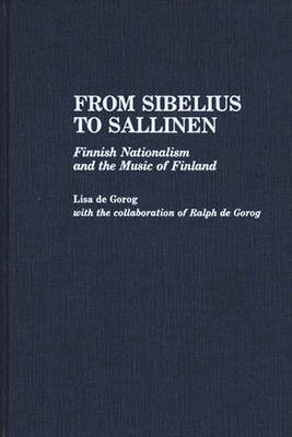 From Sibelius to Sallinen: Finnish Nationalism and the Music of Finland (Hardback)