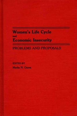 Women's Life Cycle and Economic Insecurity: Problems and Proposals (Hardback)