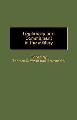 Legitimacy and Commitment in the Military (Hardback)