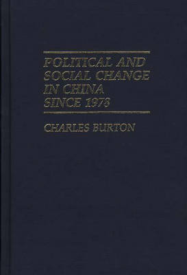 Political and Social Change in China Since 1978 (Hardback)