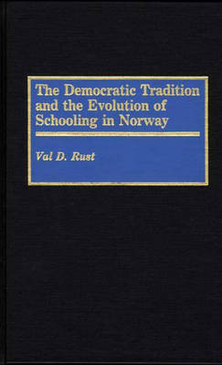 The Democratic Tradition and the Evolution of Schooling in Norway (Hardback)