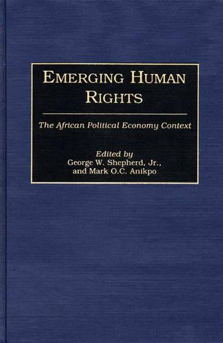Emerging Human Rights: The African Political Economy Context (Hardback)