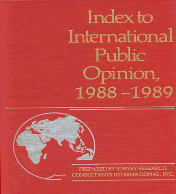 Index to International Public Opinion, 1988-1989 - Index to International Public Opinion (Hardback)