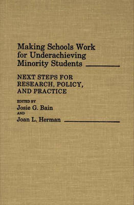 Making Schools Work for Underachieving Minority Students: Next Steps for Research, Policy, and Practice (Hardback)