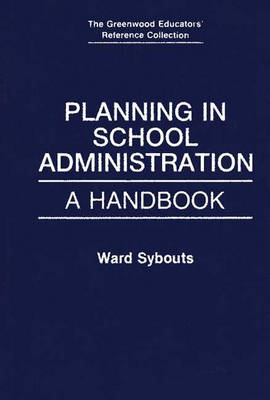 Planning in School Administration: A Handbook - The Greenwood Educators' Reference Collection (Hardback)