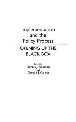 Implementation and the Policy Process: Opening Up the Black Box (Hardback)