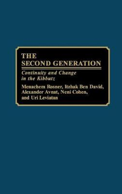 The Second Generation: Continuity and Change in the Kibbutz (Hardback)