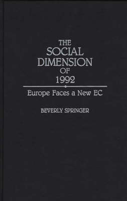 The Social Dimension of 1992: Europe Faces a New EC (Hardback)