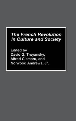 The French Revolution in Culture and Society (Hardback)