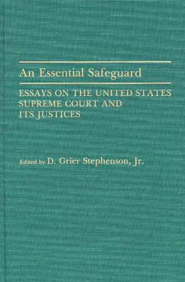 An Essential Safeguard: Essays on the United States Supreme Court and Its Justices (Hardback)