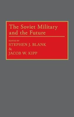 The Soviet Military and the Future (Hardback)