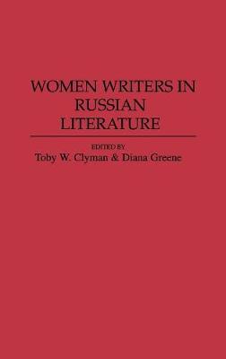 Women Writers in Russian Literature (Hardback)