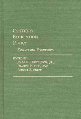 Outdoor Recreation Policy: Pleasure and Preservation (Hardback)