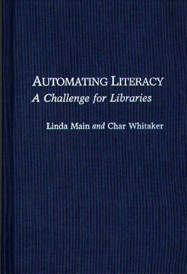 Automating Literacy: A Challenge for Libraries (Hardback)