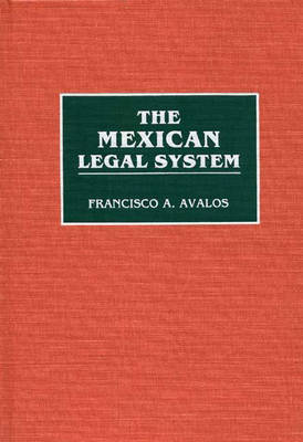 The Mexican Legal System - Reference Guides to National Legal Systems (Hardback)