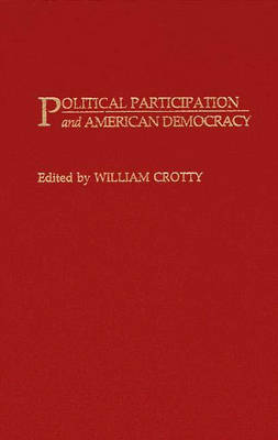 Political Participation and American Democracy (Hardback)