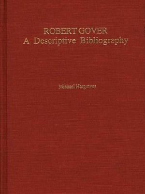 Robert Gover: A Descriptive Bibliography (Hardback)