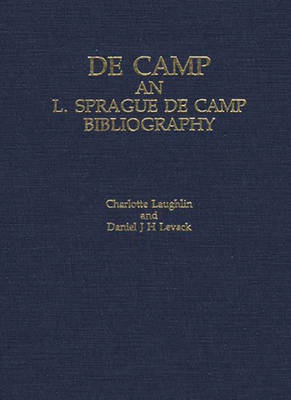 Decamp: An L. Sprague de Camp Bibliography (Hardback)