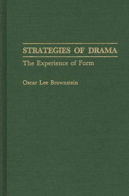 Strategies of Drama: The Experience of Form (Hardback)
