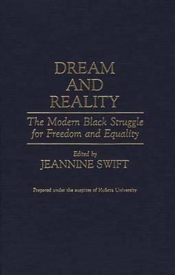 Dream and Reality: The Modern Black Struggle for Freedom and Equality (Hardback)