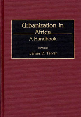 Urbanization in Africa: A Handbook (Hardback)