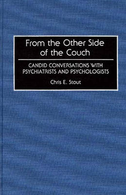 From the Other Side of the Couch: Candid Conversations with Psychiatrists and Psychologists (Hardback)
