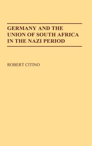 Germany and the Union of South Africa in the Nazi Period (Hardback)