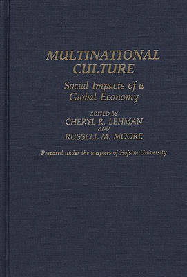 Multinational Culture: Social Impacts of a Global Economy (Hardback)