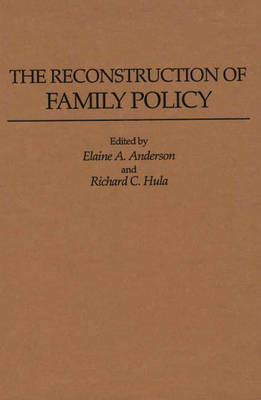 The Reconstruction of Family Policy (Hardback)