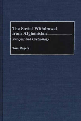 The Soviet Withdrawal From Afghanistan: Analysis and Chronology (Hardback)
