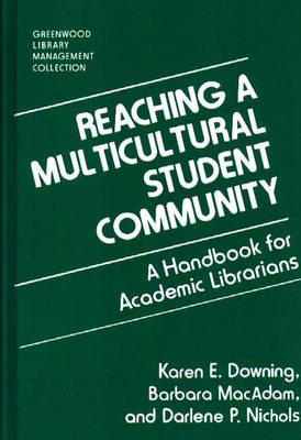Reaching a Multicultural Student Community: A Handbook for Academic Librarians - Libraries Unlimited Library Management Collection (Hardback)